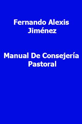 Fernando Alexis Jiménez-Manual De Consejería Pastoral-