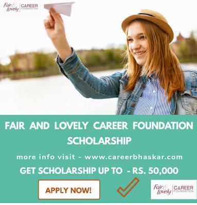 FAL Career Foundation Scholarship, FAL Career Foundation Scholarship 2019-20, FAL Career Foundation Scholarship, Fair and Lovely Career Foundation Scholarship, Fair and Lovely Career Foundation Scholarship 2019-20,