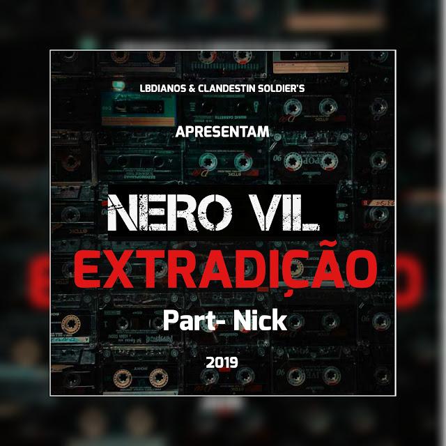 Nero Vil Feat. Nick - Extradição (Prod. Nick)