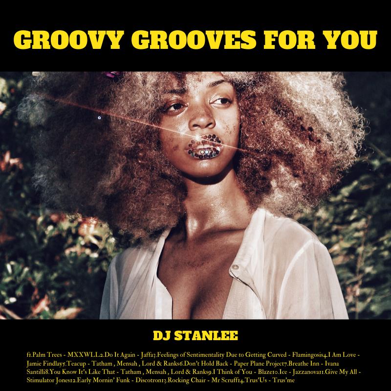 GROOVY GROOVES FOR YOU von StanLee   Das Montags Mixtape für einen guten Wochenstart