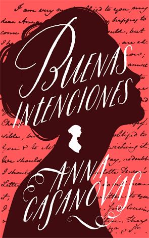Buenas Inteciones de Anna Casanovas