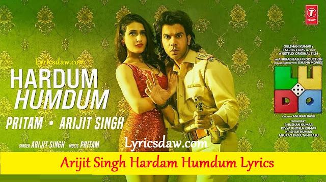 Arijit Singh Hardam Humdum Lyrics Ludo