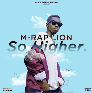 M Rap Lion - So Higher Audio