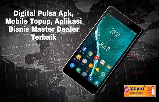 Digital Pulsa Apk, Mobile Topup, Aplikasi Bisnis Master Dealer Terbaik