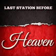 LAST STATION BEFORE Heaven - Great Book Review!