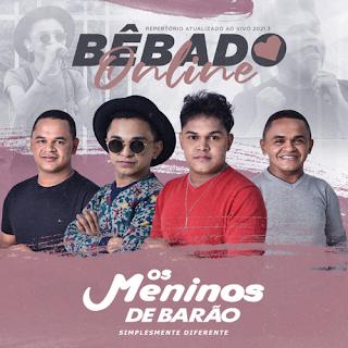 Os Meninos de Barão - Bêbado Online - Promocional de Março - 2021