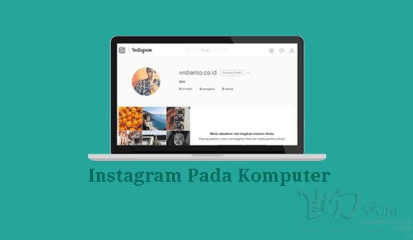 Wd-Kira, Cara mendaftar Instagram melalui komputer tanpa menggunakan aplikasi bluestack, Cara bermain Instagram pada laptop dengan mudah, Tutorial membuat akun Instagram dengan cepat, mudah dan aman, cara yang benar membuat akun Instagram penuh artistik