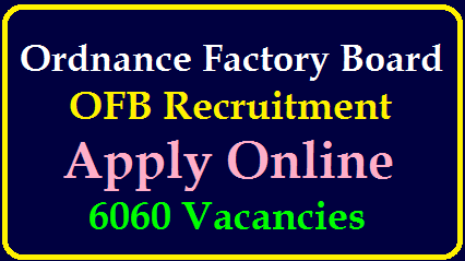 Ordnance Factory Board OFB Recruitment 2020 – Apply Online for 6060 Vacancies @ ofchanda.gov.in OFB Recruitment 2020: 6060 Vacancies Notified for Trade Apprentice Posts, Apply Online @ www.ofb.gov.in | OFB Recruitment 2020 – Apply Online for 6060 Vacancies/2020/01/Ordnance-Factory-Board-OFB-Recruitment-for-6060-Vacancies-Trade-Apprentice-Posts-Apply-Online-at-ofb.gov.in.html