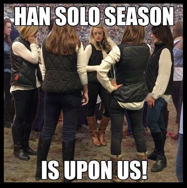Han Solo Season is upon us! Meme girls in boots and down vests. Cult Of marchmatron.com