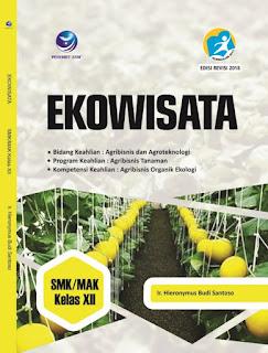 Ekowisata, Bidang Keahlian Agribisnis dan Agroteknologi, Program Keahlian: Agribisnis Tanaman, Kompetensi Keahlian: Agribisnis Organik Ekologi SMK/MAK Kelas XII