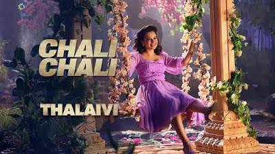 Thalaivi  Kangana Ranaut Saindhavi Prakash Chali Chali Lyrics