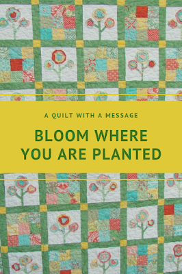 Bloom Where You Are Planted quilt