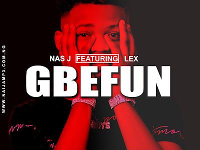 [Music] Nas J Ft Lex _ Gbefun