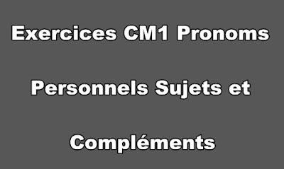 Exercices CM1 Pronoms Personnels Sujets et Compléments à Imprimer