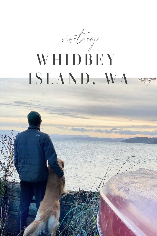 VISTING WHIDBEY ISLAND