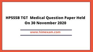 HPSSSB TGT  Medical Question Paper Held On 30 November 2020