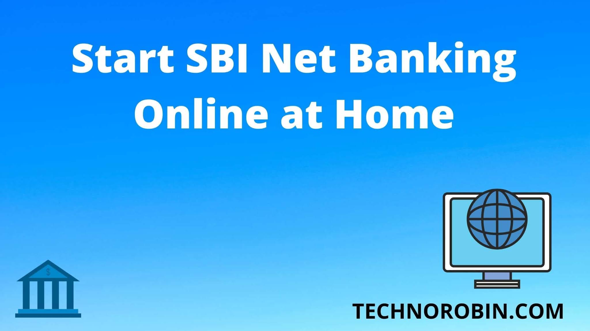 How to start SBI net Banking online at home