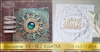 http://filigranki-pl.blogspot.com/2018/10/wyzwanie-39-praca-bez-kwiatow.html