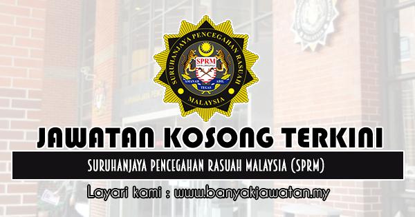 Jawatan Kosong 2019 di Suruhanjaya Pencegahan Rasuah Malaysia (SPRM)