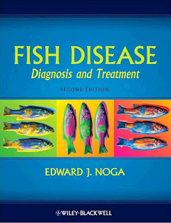 Fish Disease Diagnosis and Treatment Second Edition by Edward Noga