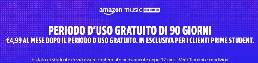 amazon music unlimited gratis 3 mesi come vantaggi di prime student