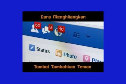 Tutorial Cara Menghilangkan TAMBAHKAN TEMAN di Facebook Anda