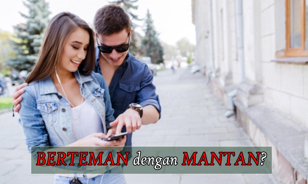 Tips Aman Berteman sama Mantan , Biar Gak Baper