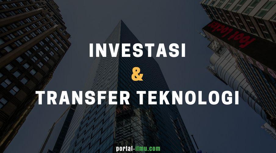 Investasi dan Transfer Teknologi dalam Globalisasi Ekonomi