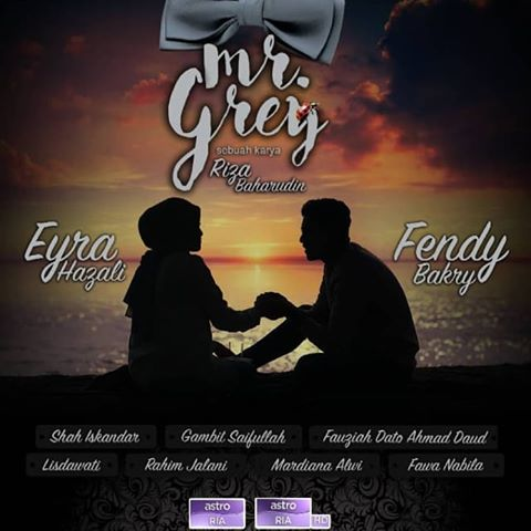 Drama adaptasi novel Mr Grey, Syamnuriezmil, Fendy Bakry sebagai Mr.Grey, Eyra Hazali sebagai Nisa Ardina,