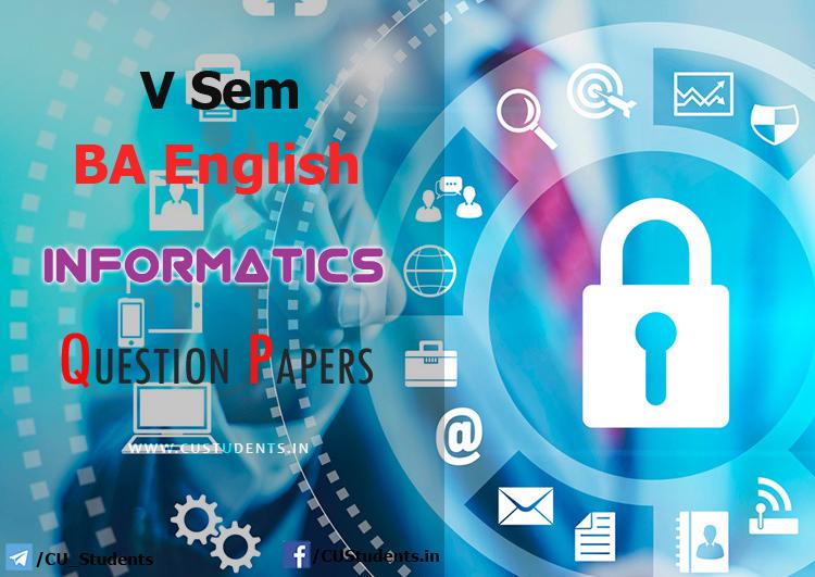 V Sem BA English Informatics  Previous Question Papers