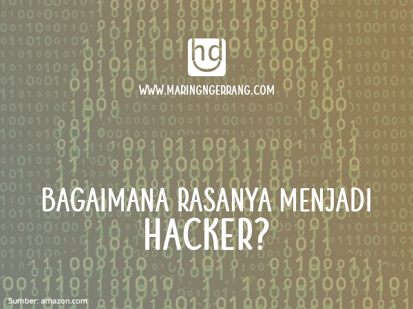 Bagaimana Rasanya Menjadi Hacker?