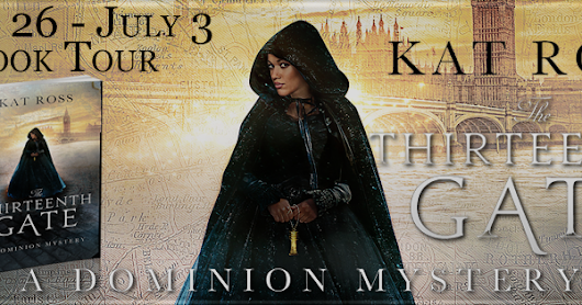 Featuring: The Thirteenth Gate, a fantasy/ mystery by Kat Ross