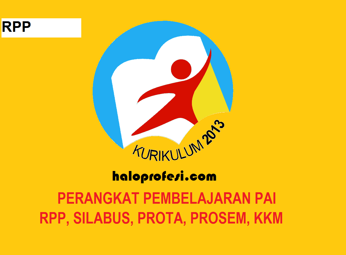 Perangakat Pembelajaran Pai Kelas 1 6 Sd Mi Kurikulum 2013 Rpp Silabus Kkm Prota Promes Haloprofesi