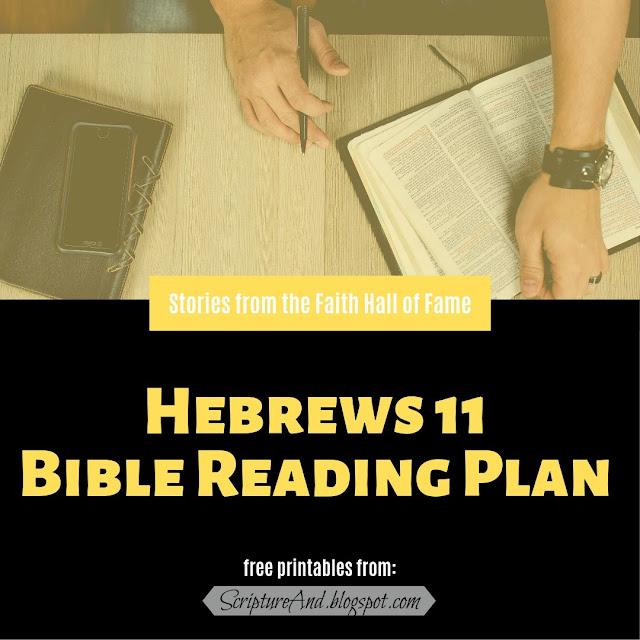 Hebrews 11 Bible Reading Plan printable | scriptureand.blogspot.com