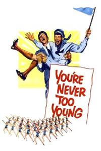 Watch You're Never Too Young Online Free in HD