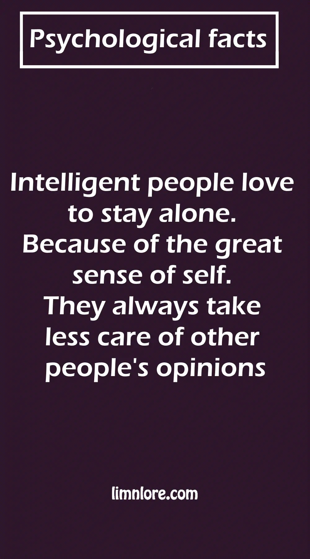 Intelligent people love to stay alone
