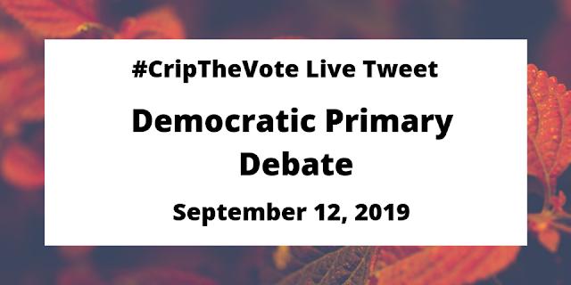 #CripTheVote Live Tweet - Democratic Primary Debate - September 12, 2019