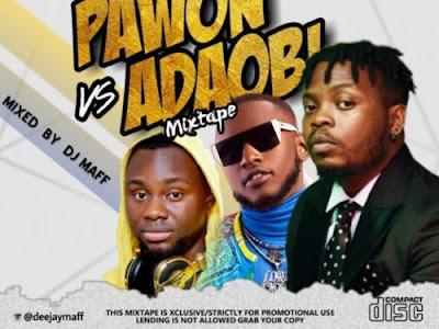 DOWNLOAD MIXTAPE: DJ Maff - Pawon Vs Adaobi Mix