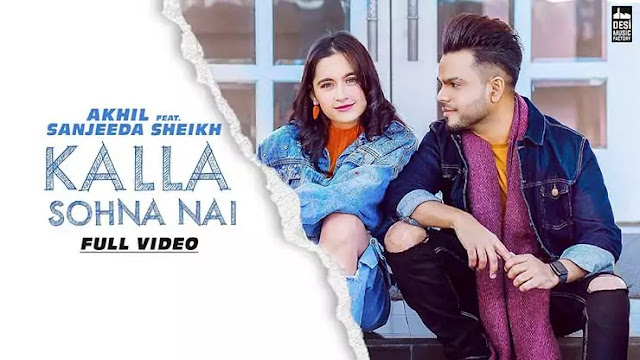 Kalla Sohna Nai Lyrics - Akhil