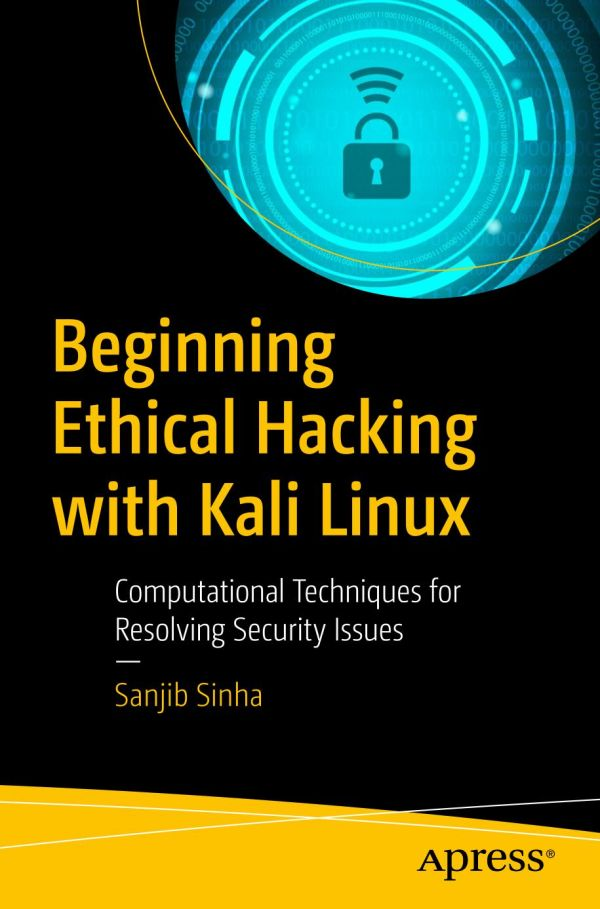 Beginning Ethical Hacking with Kali Linux Book by Sanjib Sinha (PDF)