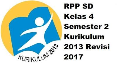 RPP SD Kelas 4 Semester 2 Kurikulum 2013 Revisi 2017