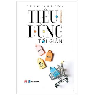 Tiêu Dùng Tối Giản - Đẹp, Bền Và Bớt Rác ebook PDF EPUB AWZ3 PRC MOBI