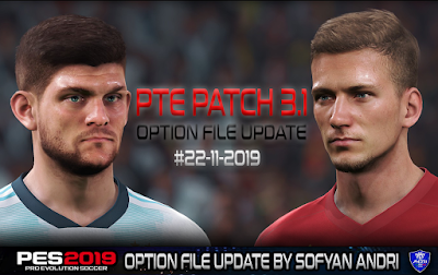 PES 2019 PTE Patch 2019 3.1 DLC 6.0 Option File 22/11/2019 by Sofyan Andri