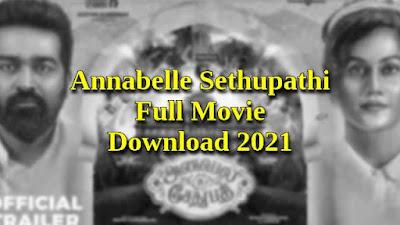 Annabelle Sethupathi Full Movie Download