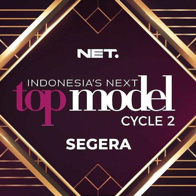 NET TV Segera Hadirkan Indonesia's Next Top Model Cycle 2
