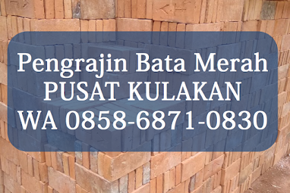 PUSAT KULAKAN   WA 0858-6871-0830   Bata AT Magelang, Harga Batu Bata Merah , di Jogja