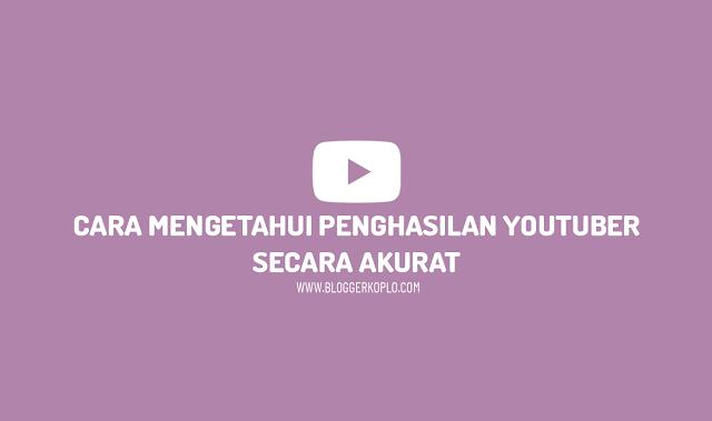 Cara Melihat Penghasilan Youtuber dengan Akurat, Bisa Lebih dari 2 M Perbulan