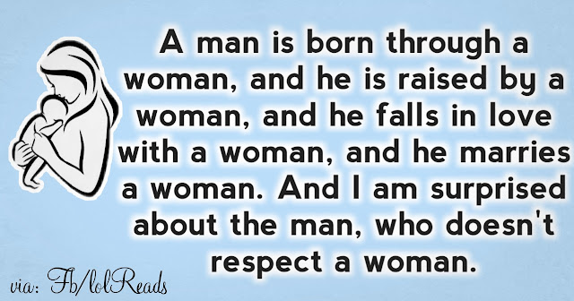 Have respect for a woman
