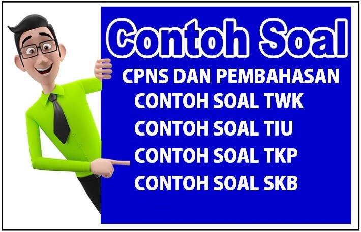 Download Soal Tes CPNS TWK TIU TKP dan  SKB 2021