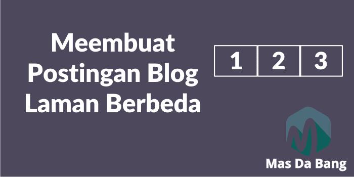 Cara Membuat Postingan Blog dengan Laman Berbeda